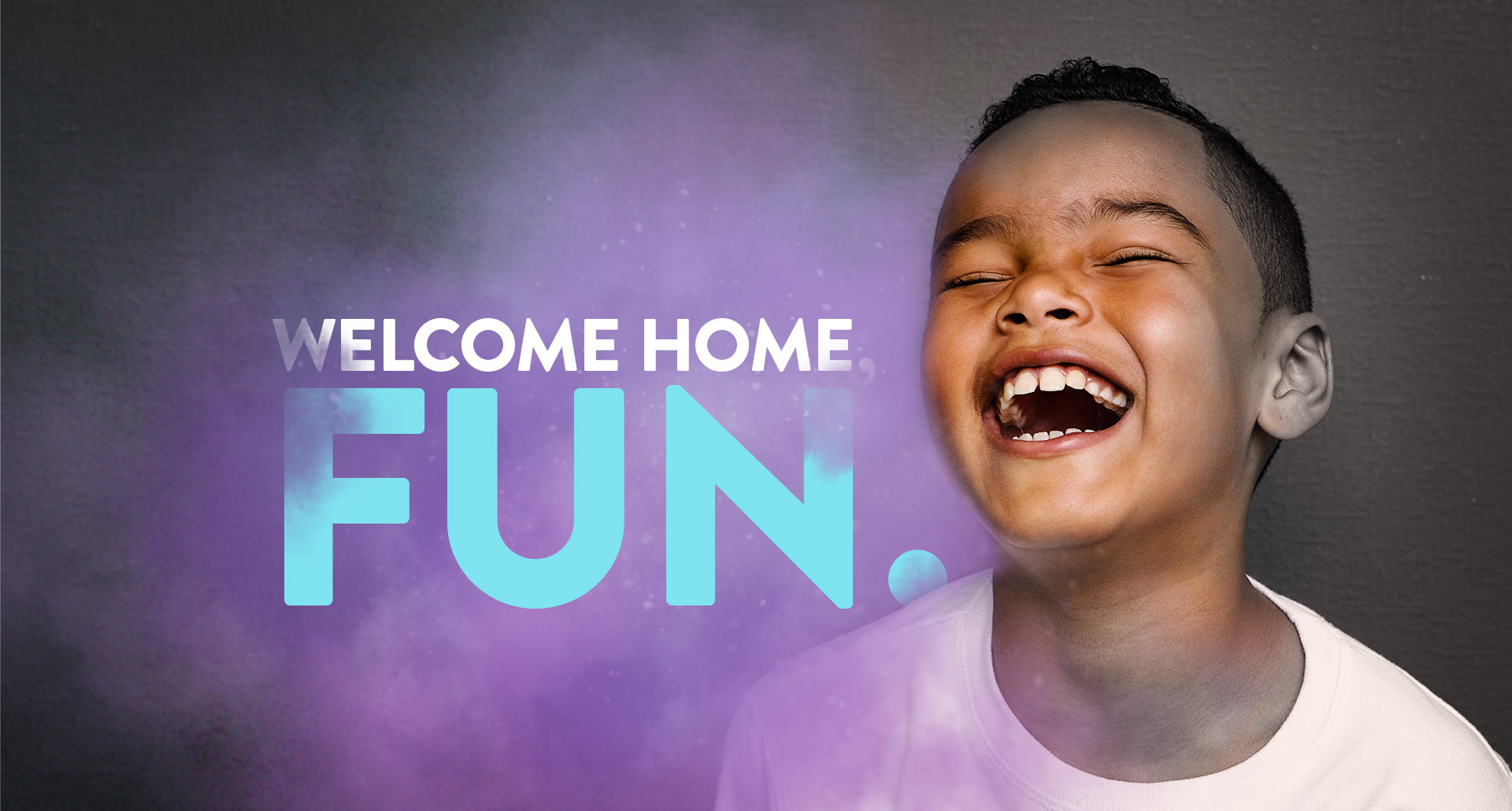 A smiling child who has Asperger's / Autism Spectrum Disorder with the words 'Welcome home, fun.' overlaid